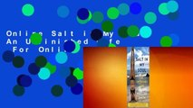 Online Salt in My Soul: An Unfinished Life  For Online