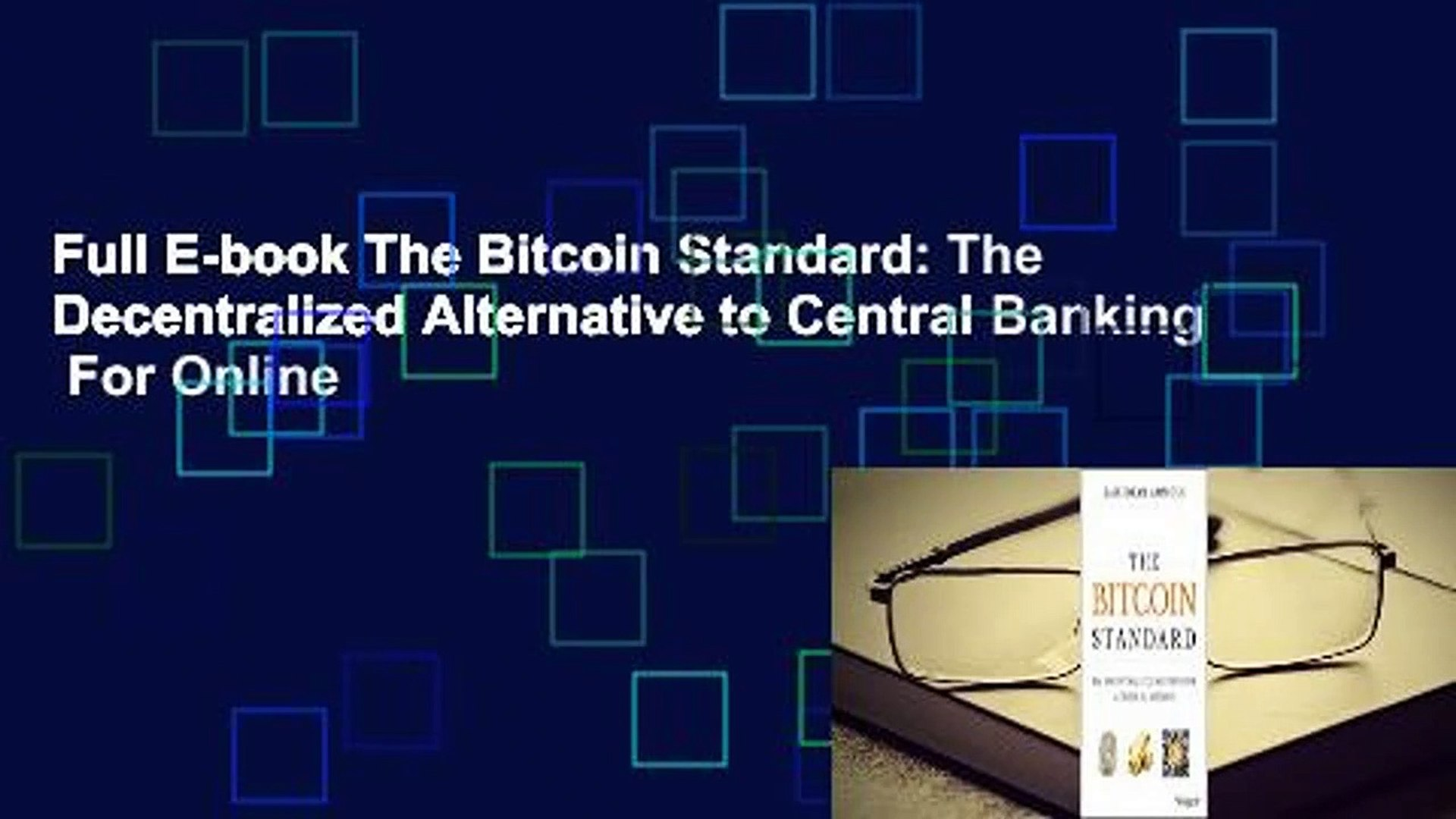 Full E-book The Bitcoin Standard: The Decentralized Alternative to Central Banking  For Online