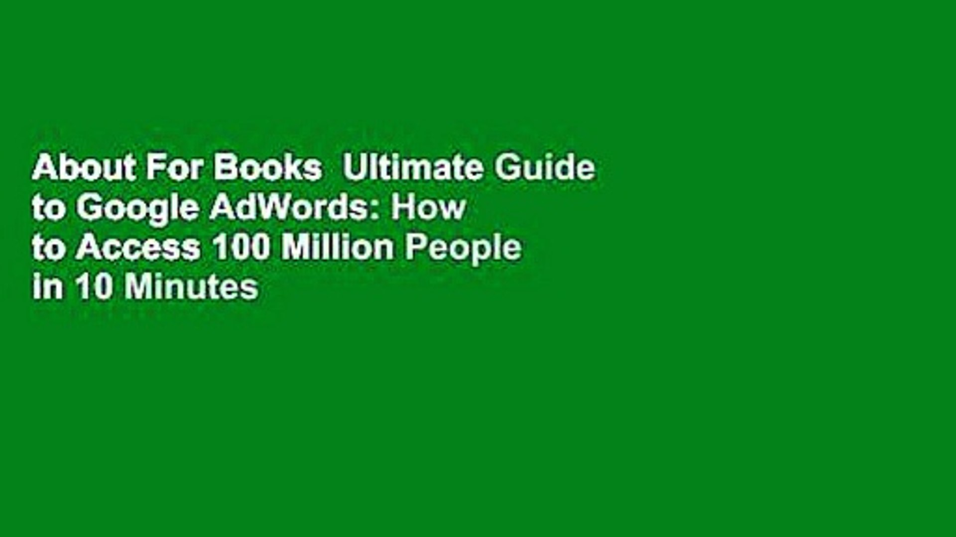 About For Books  Ultimate Guide to Google AdWords: How to Access 100 Million People in 10 Minutes