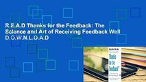 R E A D Thanks for the Feedback  The Science and Art of Receiving Feedback Well D O W N L O A D