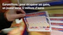 Euromillions : pour récupérer ses gains, un joueur verse 12 millions d'euros