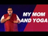 My Mom And Yoga - Stand Up Comedy by Jeeveshu Ahluwalia- Comedy Munch