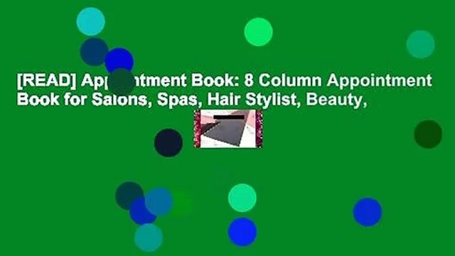 [READ] Appointment Book: 8 Column Appointment Book for Salons, Spas, Hair Stylist, Beauty,