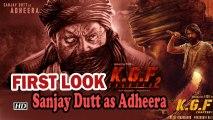 FIRST LOOK: Sanjay Dutt as Adheera in 'KGF 2'