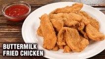 Buttermilk Fried Chicken Recipe - Best Fried Chicken - How To Make Buttermilk Fried Chicken - Varun