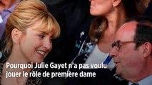 Pourquoi Julie Gayet n'a pas voulu jouer le rôle de première dame