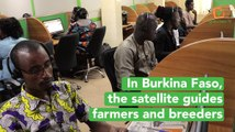In Burkina Faso, the satellite guides farmers and breeders