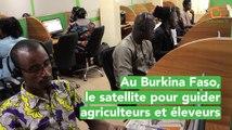 Au Burkina Faso, le satellite pour guider agriculteurs et éleveurs