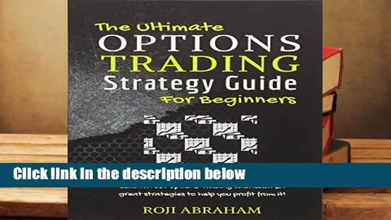 [Doc] The Ultimate Options Trading Strategy Guide for Beginners