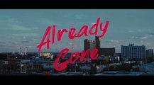 ALREADY GONE (2019) Trailer VO - HD