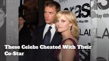 These Celebs Cheated With Their Co-Star