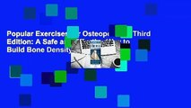 Popular Exercises for Osteoporosis, Third Edition: A Safe and Effective Way to Build Bone Density