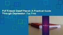 Full E-book Dwarf Planet: A Practical Guide Through Depression  For Free