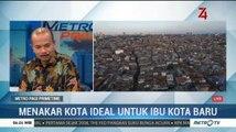 Menakar Kota Ideal untuk Ibu Kota Baru (1)