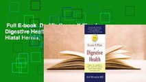 Full E-book  Dr. M's Seven-X Plan for Digestive Health: Acid Reflux, Ulcers, Hiatal Hernia,