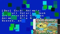 [Doc] Chibi Animals: An Adult Coloring Book with Adorable Cartoon Animals, Cute Nature Scenes, and