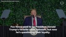 Trump Questions Loyalty Of Fox News