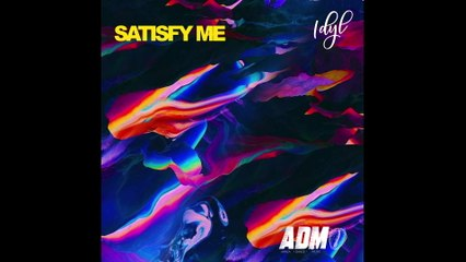 Idyl - Satisfy Me