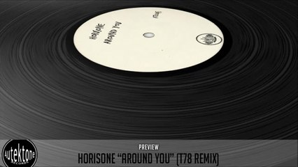 Horisone - Around You (T78 Remix) - Official Preview (Autektone Records)