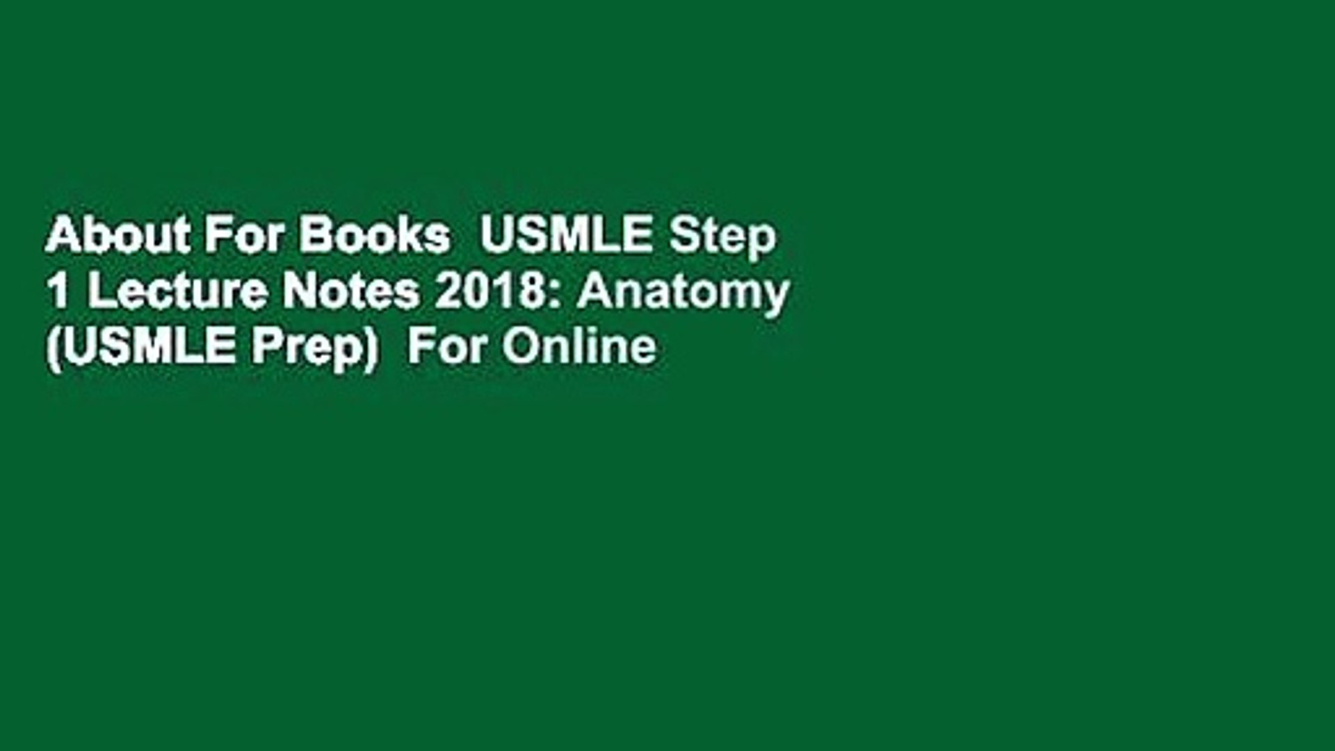 About For Books USMLE Step 1 Lecture Notes 2018: Anatomy (USMLE Prep) For  Online
