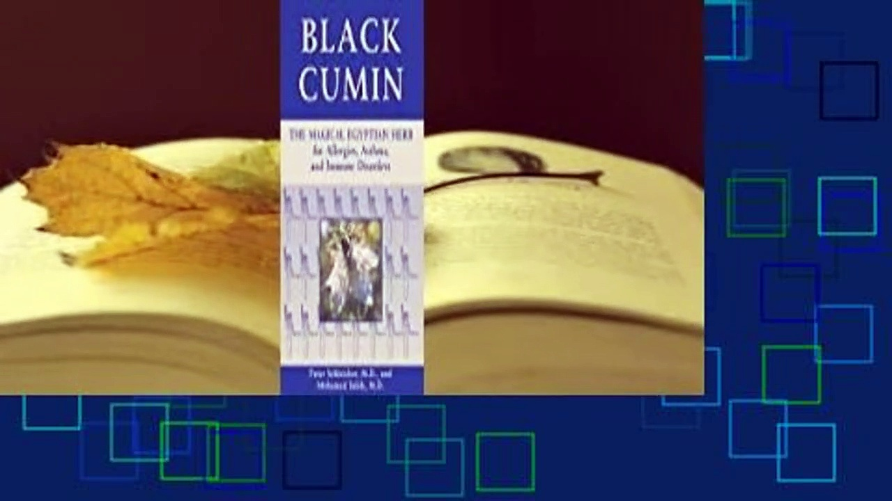 [Read] Black Cumin: The Magical Egyptian Herb for Allergies, Asthma, and Immune Disorders  For