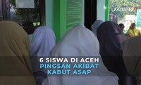 6 Siswa di Aceh Pingsan akibat Kabut Asap
