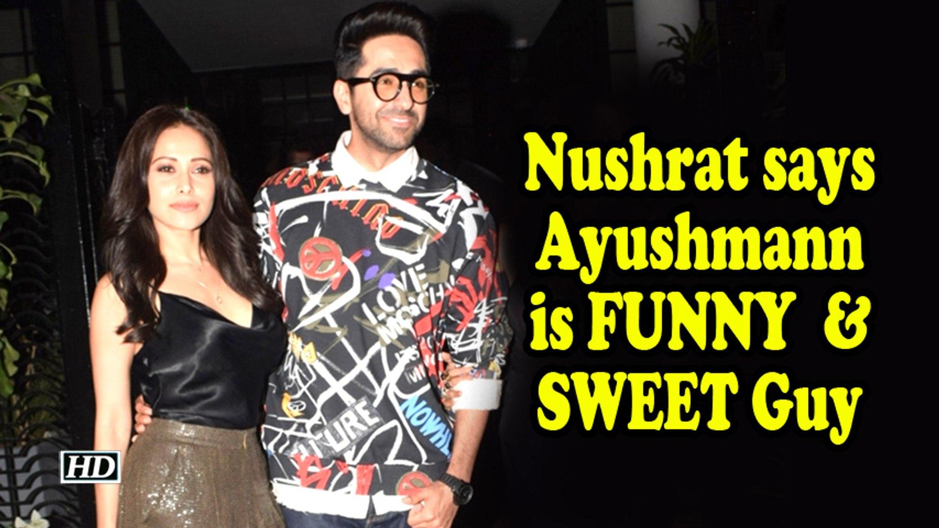 Nushrat says Ayushmann is FUNNY  & SWEET Guy