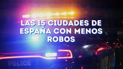 Las 15 ciudades de España con menos robos