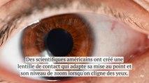 Ces lentilles de contact vous permettent de zoomer en clignant des yeux
