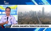 BMKG Ungkap Parahnya Polusi Udara di Jakarta