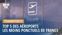 Top 5 des aéroports les moins ponctuels de France