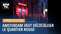 """La maire d'Amsterdam veut déloger les prostituées du """"Quartier rouge"""""""