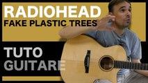 Fake Plastic Trees - Radiohead - Le TUTO [GUITARE FACILE]
