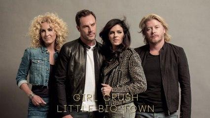 Little Big Town - Girl Crush