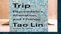 [READ] Trip: Psychedelics, Alienation, and Change