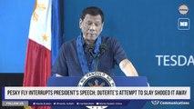Pesky fly interrupts president's speech; Duterte's attempt to slay shooed it away