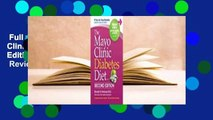 Full version  The Mayo Clinic Diabetes Diet: 2nd Edition: Revised and Updated  Review