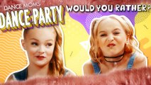 Dance Moms: Dance Party: Would You Rather?
