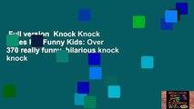 Full version  Knock Knock Jokes For Funny Kids: Over 370 really funny, hilarious knock knock