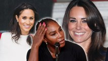 Meghan Markle's Friend Serena Williams Reveals Her Thoughts On Her And Kate Middleton