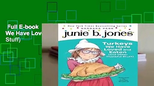 Full E-book  Junie B. Jones #28: Turkeys We Have Loved and Eaten (and Other Thankful Stuff)