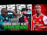 Robbie & DT React To Nicolas Pepe Signing! (Live from Angers)