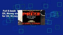 Full E-book  The Prize: Epic Quest for Oil, Money and Power: The Epic Quest for Oil, Money and