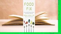 Full E-book Food Fix  How to Save Our Health, Our Economy, Our Communities, and Our Planet--One