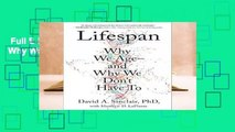 Full E-book  Lifespan: Why We Age--And Why We Don t Have to  Review