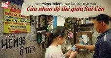 """Hẻm """"Ông Tiên"""" - Nơi 30 năm mải miết cứu nhân độ thế ở Sài Gòn"""