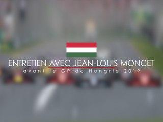 Entretien avec Jean-Louis Moncet avant le Grand Prix F1 de Hongrie 2019