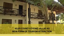 Kilifi county eyeing villas as new form of tourism attraction