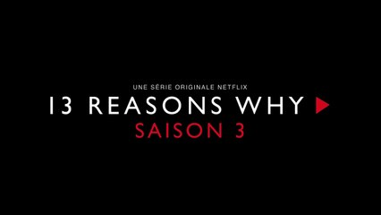 13 Reasons Why Saison 3 - Teaser VOST