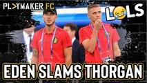 LOLs | Thorgan Hazard gets destroyed by Eden Hazard